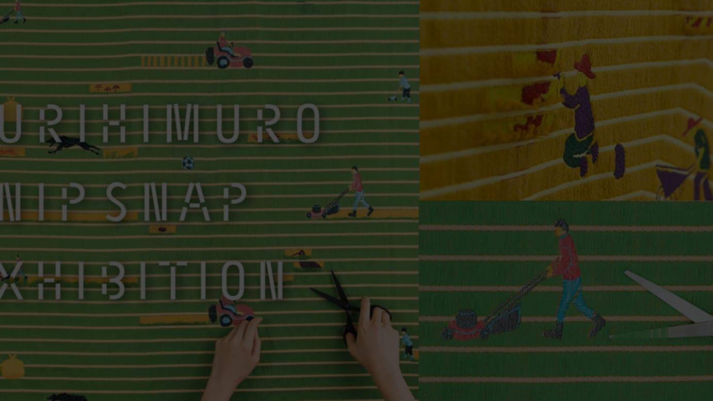 YURI HIMURO SNIP SNAP EXHIBITION