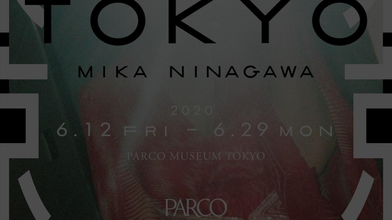 「東京 TOKYO / MIKA NINAGAWA」のヴィジュアル