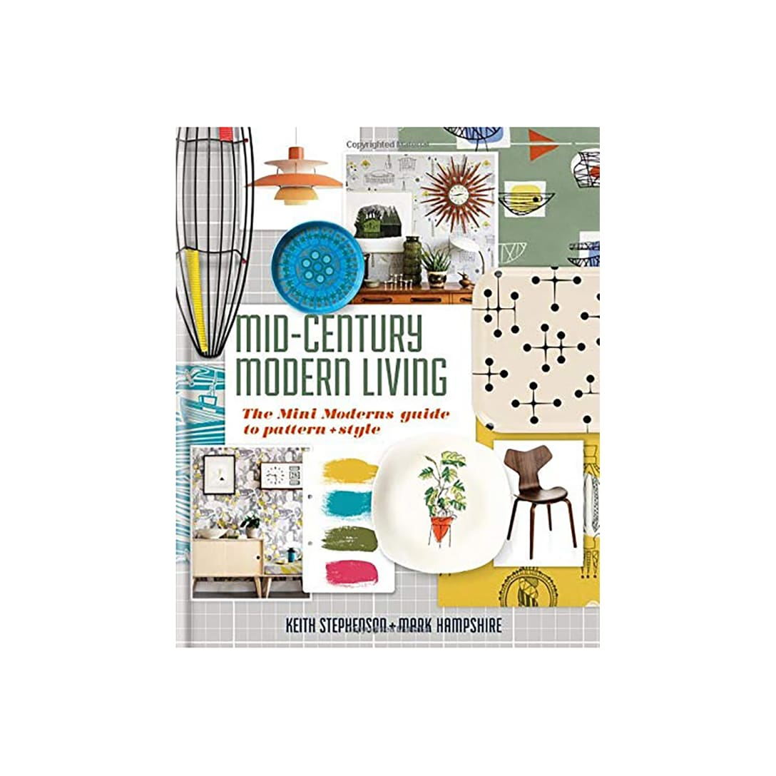 Mid-Century Modern Living: The Mini Modern's Guide to Pattern and Style(Kindle版)¥248